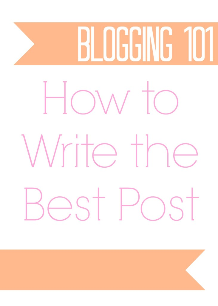 Blogging 101 writing posts